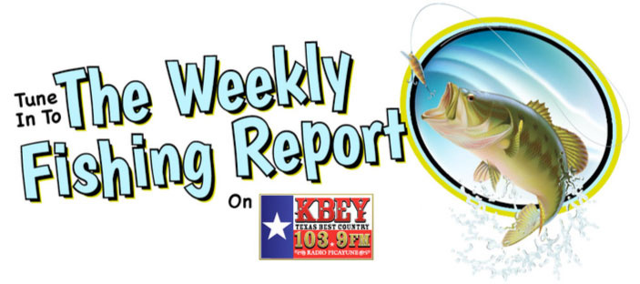 The KBEY Weekly Fishing Report