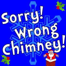 'Sorry! Wrong Chimney!'