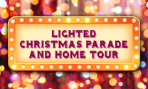 Lighted Christmas Parade and Home Tour