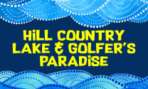 Hill Country Lake and Golfer's Paradise