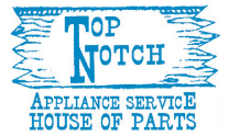 Top Notch Appliance Service & House of Parts logo